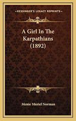 A Girl in the Karpathians (1892) af Menie Muriel Norman