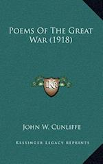 Poems of the Great War (1918) af John W. Cunliffe