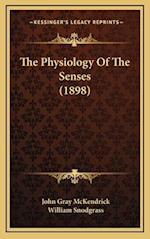 The Physiology of the Senses (1898) af John Gray Mckendrick, William Snodgrass