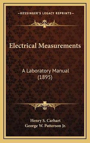 Electrical Measurements af Henry S. Carhart, George W. Patterson Jr