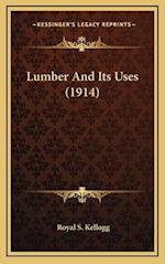 Lumber and Its Uses (1914) af Royal S. Kellogg
