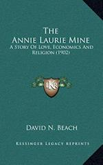 The Annie Laurie Mine af David N. Beach