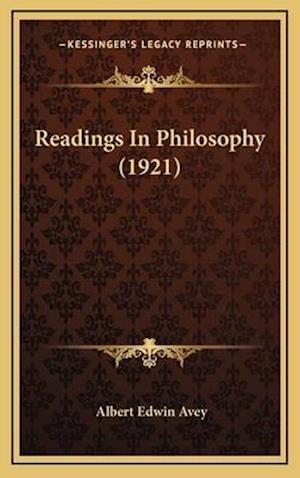 Readings in Philosophy (1921) af Albert Edwin Avey
