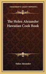 The Helen Alexander Hawaiian Cook Book af Helen Alexander