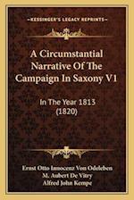 A Circumstantial Narrative of the Campaign in Saxony V1 af Ernst Otto Innocenz Von Odeleben