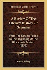 A Review of the Literary History of Germany af Gustav Solling