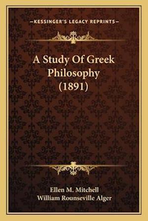 A Study of Greek Philosophy (1891) af Ellen M. Mitchell