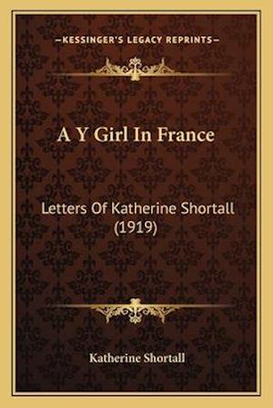 A Y Girl in France af Katherine Shortall