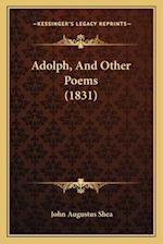 Adolph, and Other Poems (1831) af John Augustus Shea