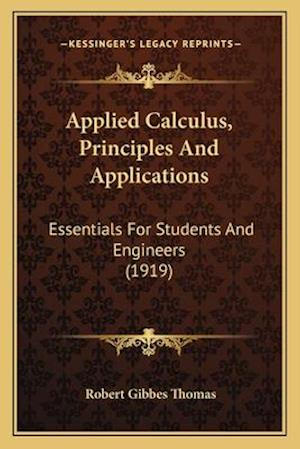 Applied Calculus, Principles and Applications af Robert Gibbes Thomas