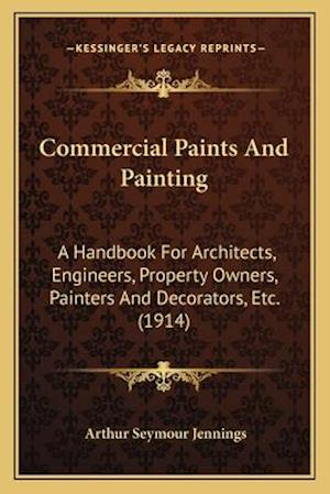 Commercial Paints and Painting af Arthur Seymour Jennings