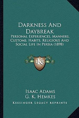 Darkness and Daybreak af Isaac Adams