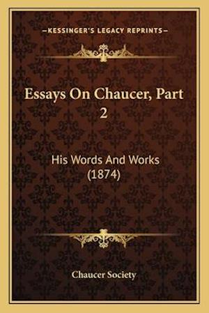 Essays on Chaucer, Part 2 af Chaucer Society