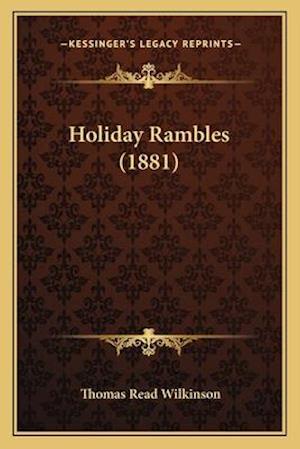 Holiday Rambles (1881) af Thomas Read Wilkinson