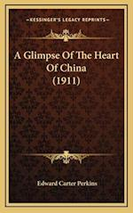A Glimpse of the Heart of China (1911) af Edward Carter Perkins