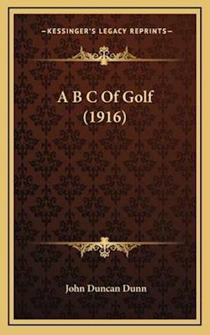 A B C of Golf (1916) af John Duncan Dunn