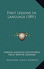 First Lessons in Language (1891) af Gordon Augustus Southworth, Farley Brewer Goddard