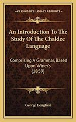 An Introduction to the Study of the Chaldee Language af George Longfield