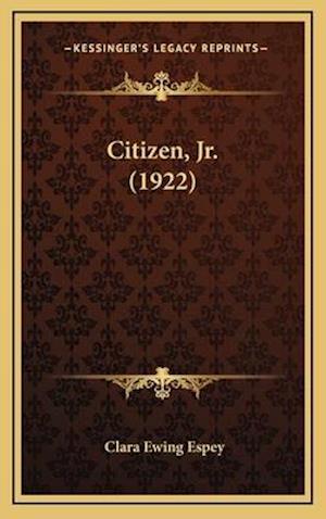 Citizen, JR. (1922) af Clara Ewing Espey