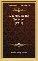 A Yankee in the Trenches (1918) af Robert Derby Holmes