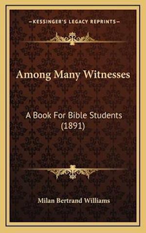 Among Many Witnesses af Milan Bertrand Williams