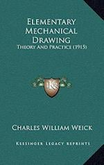 Elementary Mechanical Drawing af Charles William Weick