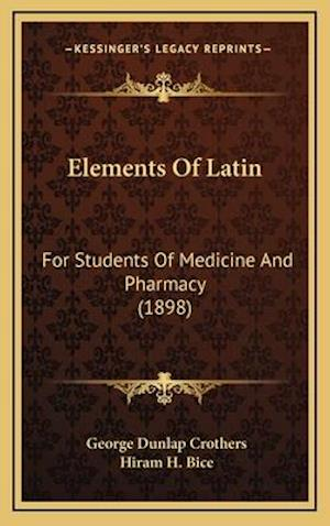Elements of Latin af George Dunlap Crothers, Hiram H. Bice