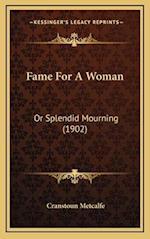 Fame for a Woman af Cranstoun Metcalfe