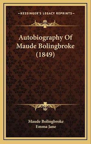 Autobiography of Maude Bolingbroke (1849) af Emma Jane, Maude Bolingbroke