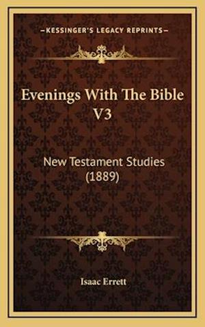 Evenings with the Bible V3 af Isaac Errett