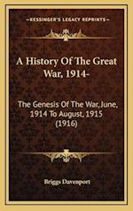 A History of the Great War, 1914- af Briggs Davenport