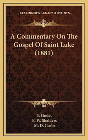 A Commentary on the Gospel of Saint Luke (1881) af F. Godet