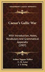 Caesar's Gallic War af Arthur Tappan Walker