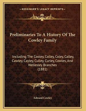 Preliminaries to a History of the Cowley Family af Edward Cowley