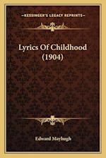 Lyrics of Childhood (1904) af Edward Mayhugh