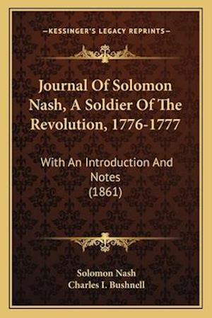 Journal of Solomon Nash, a Soldier of the Revolution, 1776-1777 af Solomon Nash