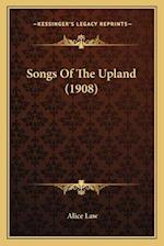 Songs of the Upland (1908) af Alice Law