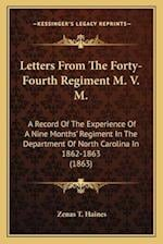 Letters from the Forty-Fourth Regiment M. V. M. af Zenas T. Haines