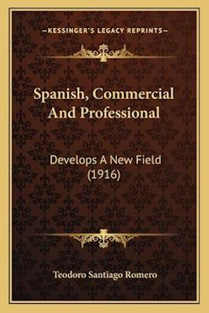 Spanish, Commercial and Professional af Teodoro Santiago Romero