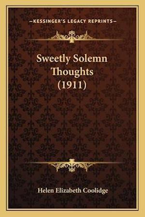 Sweetly Solemn Thoughts (1911) af Helen Elizabeth Coolidge