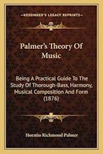 Palmer's Theory of Music af Horatio Richmond Palmer