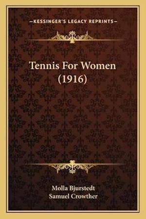 Tennis for Women (1916) af Samuel Crowther, Molla Bjurstedt