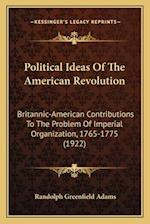 Political Ideas of the American Revolution af Randolph Greenfield Adams
