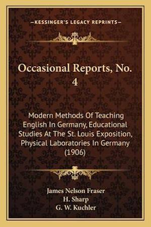 Occasional Reports, No. 4 af H. Sharp, G. W. Kuchler, James Nelson Fraser