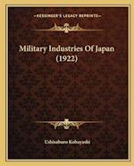 Military Industries of Japan (1922) af Ushisaburo Kobayashi