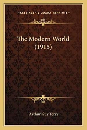 The Modern World (1915) af Arthur Guy Terry