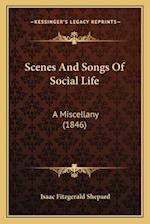 Scenes and Songs of Social Life af Isaac Fitzgerald Shepard