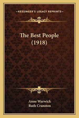 The Best People (1918) af Ruth Cranston, Anne Warwick