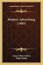 Modern Advertising (1905) af Ralph Holden, Earnest Elmo Calkins