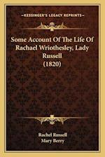 Some Account of the Life of Rachael Wriothesley, Lady Russell (1820) af Rachel Russell